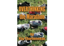 Book Review: Overthinking the Marathon by Ray Charbonneau