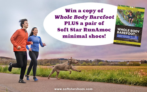 Transitioning to barefoot health plus runamoc giveaway softstar blog whole body barefoot book review runamoc giveaway malvernweather Images
